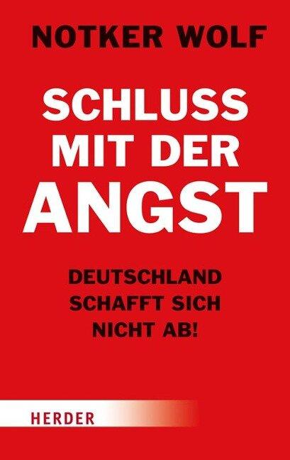 Schluss mit der Angst - Deutschland schafft sich nicht ab! - Notker Wolf, Simon Biallowons