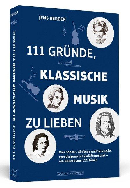 111 Gründe, klassische Musik zu lieben - Jens Berger