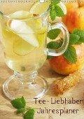 Tee - Liebhaber Jahresplaner (Wandkalender 2018 DIN A3 hoch) - Tanja Riedel