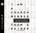 I Am a Church Member: Discovering the Attitude That Makes the Difference - Thom S. Rainer