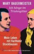 Ich hänge im Triolengitter - Mary Bauermeister