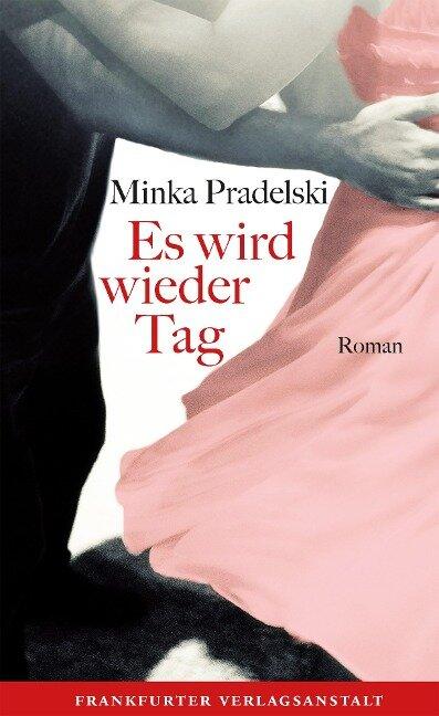 Es wird wieder Tag - Minka Pradelski