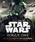 Star Wars Rogue One(TM) Die illustrierte Enzyklopädie -