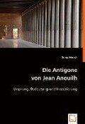 Die Antigonevon Jean Anouilh - Sonja Mersch
