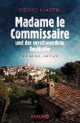 Madame le Commissaire und der verschwundene Engländer - Pierre Martin