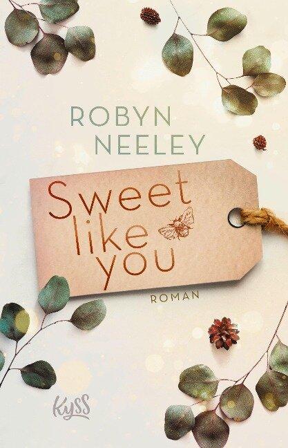 Sweet like you - Robyn Neeley