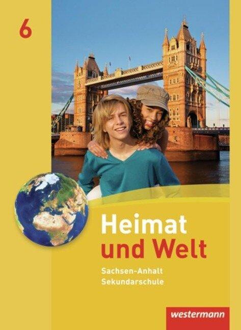 Heimat und Welt 6. Schülerband. Sekundarschulen. Sachsen-Anhalt -