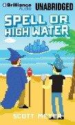 Spell or High Water - Scott Meyer
