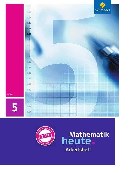 Mathematik heute 5. Arbeitsheft mit Lösungen. Hessen -