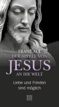 Der Appell von Jesus an die Welt - Franz Alt