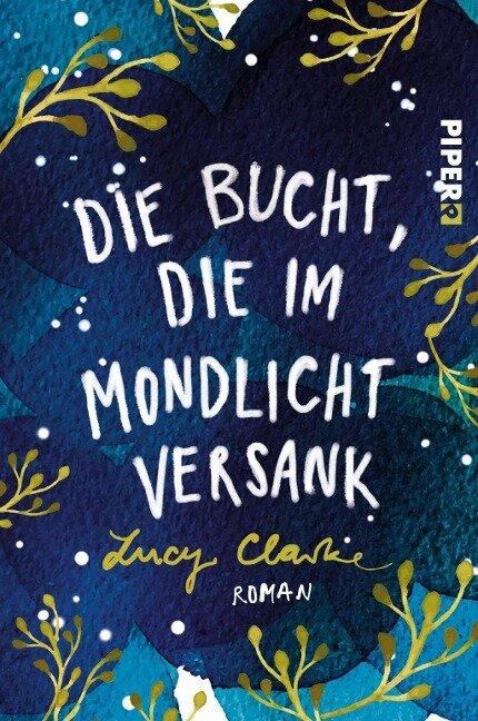 Die Bucht, die im Mondlicht versank - Lucy Clarke
