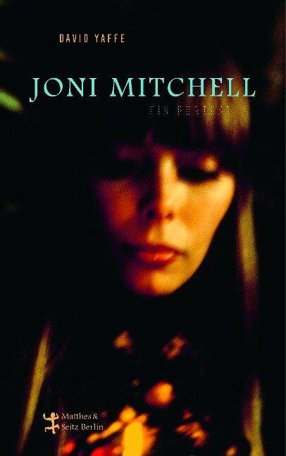 Joni Mitchell - Ein Porträt - David Yaffe