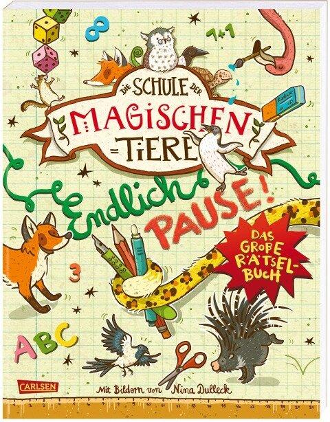 Die Schule der magischen Tiere: Endlich Pause! Das große Rätselbuch - Nikki Busch, Margit Auer