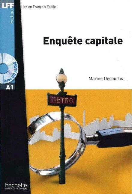 Enquête capitale. Lektüre und Audio-CD - Marine Courtis