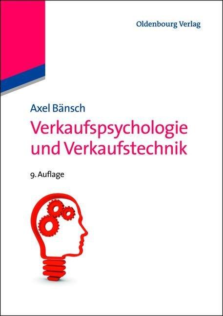 Verkaufspsychologie und Verkaufstechnik - Axel Bänsch