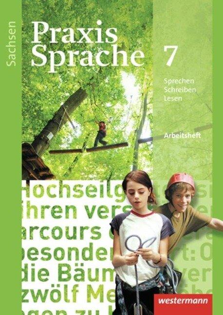 Praxis Sprache 7. Arbeitsheft. Sachsen -