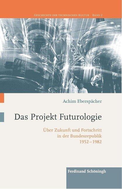 Das Projekt Futurologie - Achim Eberspächer