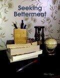 Seeking Betterment - Mena Begum