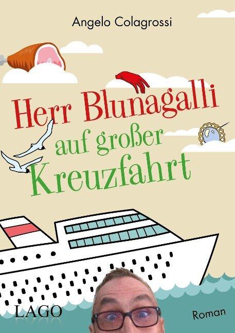 Herr Blunagalli auf großer Kreuzfahrt - Angelo Colagrossi
