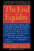 The End of Equality - Mickey Kaus