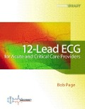 12-Lead ECG for Acute and Critical Care Providers - Bob Page
