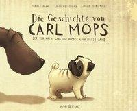 Die Geschichte von Carl Mops, der verloren ging und wieder nach Hause fand - Fabiola Nonn, Lukas Weidenbach