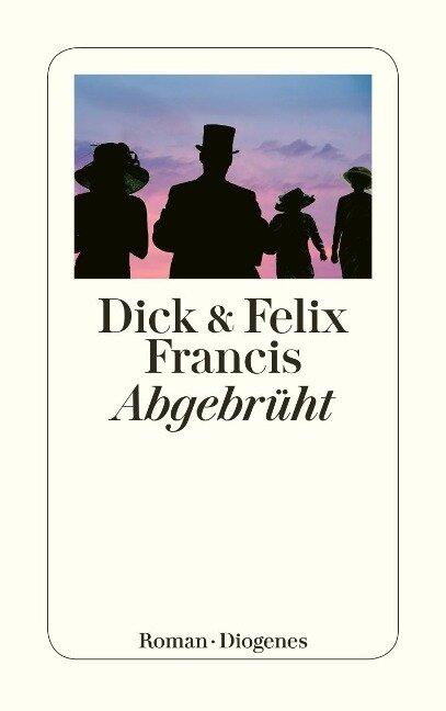 Abgebrüht - Dick Francis, Felix Francis