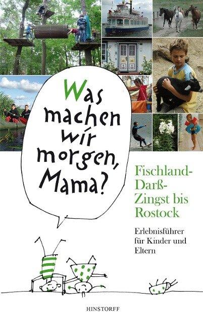 Was machen wir morgen, Mama? Fischland-Darß-Zingst bis Rostock - Kirsten Schielke, Birgit Vitense