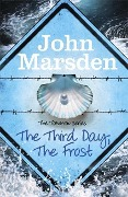 The Tomorrow Series 03. The Third Day, The Frost - John Marsden