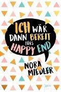 Ich wär dann bereit fürs Happy End - Nora Miedler