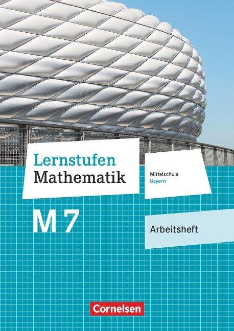 Lernstufen Mathematik 7. Jahrgangsstufe - Mittelschule Bayern - Arbeitsheft mit eingelegten Lösungen -