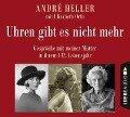 Uhren gibt es nicht mehr - André Heller