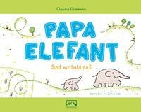 Papa Elefant - Claudia Gliemann