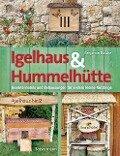 Igelhaus & Hummelhütte - Benjamin Busche