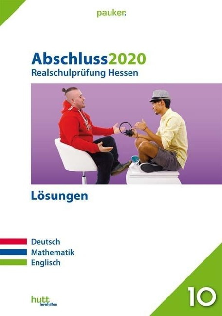 Abschluss 2020 - Realschulprüfung. Deutsch, Mathematik, Englisch. Lösungen. Hessen -