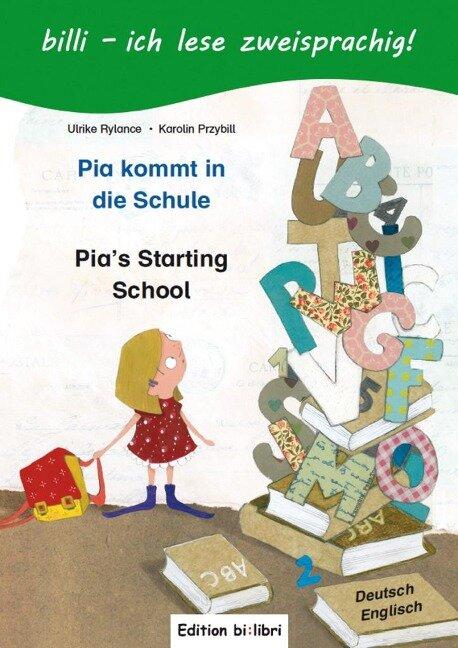 Pia kommt in die Schule. Kinderbuch Deutsch-Englisch - Ulrike Rylance, Karolin Przybill