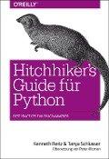 Hitchhiker's Guide für Python - Kenneth Reitz, Tanya Schlusser