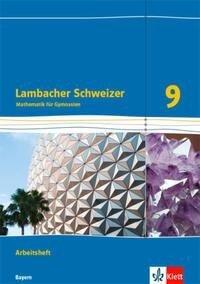 Lambacher Schweizer Mathematik 9. Arbeitsheft plus Lösungsheft Klasse 9. Ausgabe Bayern -