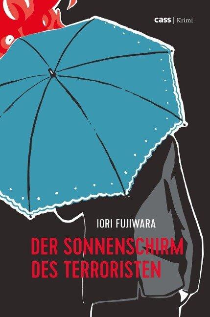 Der Sonnenschirm des Terroristen - Iori Fujiwara