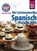 Reise Know-How Kauderwelsch Spanisch für Lateinamerika - Wort für Wort - Vicente Celi-Kresling