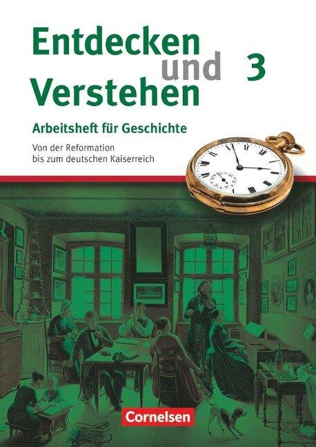 Entdecken und Verstehen. Arbeitsheft 3. Vom Absolutismus bis zum Zeitalter des Imperialismus - Hagen Schneider