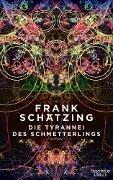 Die Tyrannei des Schmetterlings - Frank Schätzing