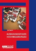 Ausbildungsfolien Hochwassereinsatz. CD-ROM für Windows Vista/XP/2000/NT4/ME/9x - Hubertus Bartmann