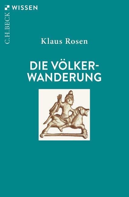 Die Völkerwanderung - Klaus Rosen
