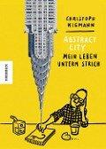 Abstract City - Mein Leben unterm Strich - Christoph Niemann