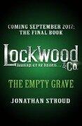 Lockwood & Co 05: The Empty Grave - Jonathan Stroud