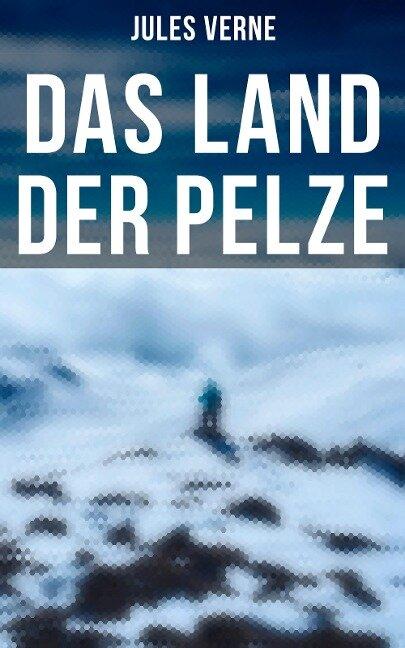 Das Land der Pelze - Jules Verne