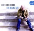 In A Mellow Tone - Dave Liebman Group