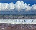 Das Meer 2019 - Natur-Fotografie - Wandkalender -