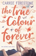 The True Colour of Forever - Carrie Firestone